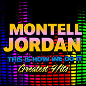 This Is How We Do It - Greatest Hits by Montell Jordan