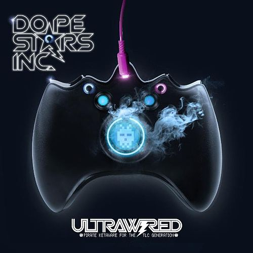 Ultrawired: Pirate Ketaware for the Tlc Generation by Dope Stars Inc.