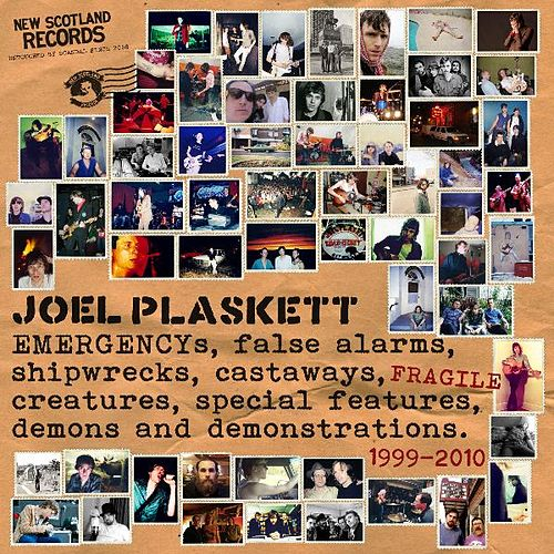 Emergencys, False Alarms, Shipwrecks, Castaways, Fragile Creatures, Special Features, Demons and Demonstrations by Joel Plaskett