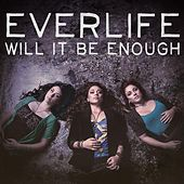 Will It Be Enough - Single by Everlife