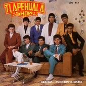 Gracias...Asuncion De Maria by Tlapehuala Show