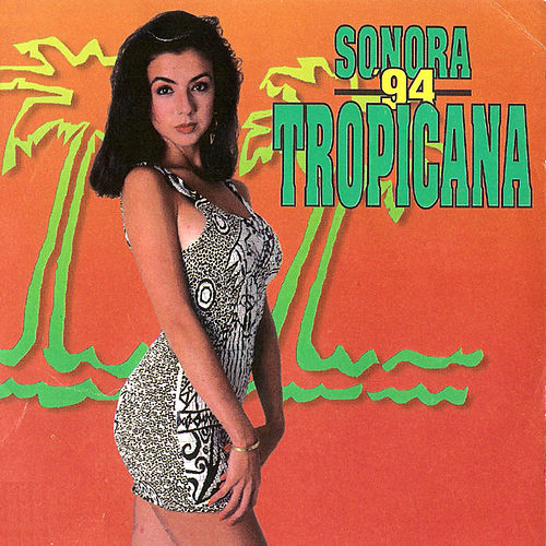 Sonora Tropicana '94 by Sonora Tropicana