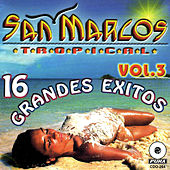 16 Grandes Exitos Vol. 3 by San Marcos Tropical