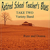 Retired School Teacher's Blues by Take Two Variety Band (Russ and Donna Miller)