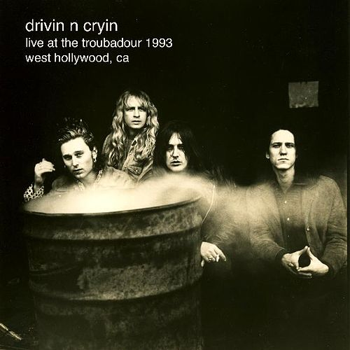 Live At The Troubadour 1993 by Drivin' N' Cryin'