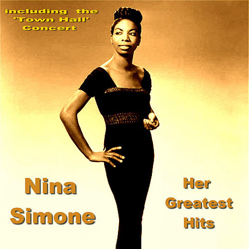 Nina Simone Her Greatest Hits by Nina Simone
