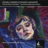 Sophie-Carmen Eckhardt-Gramatté: The Six Piano Sonatas by Marc-André Hamelin