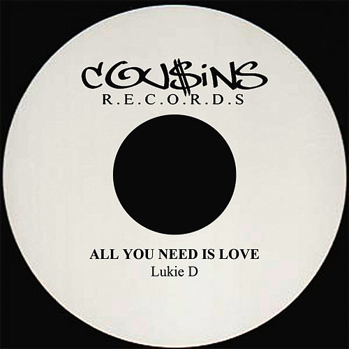 All You Need Is Love by Lukie D