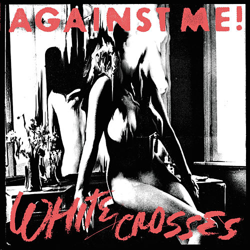 White Crosses by Against Me!