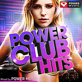 Power Club Hits (Mixed by Power Music) by Various Artists