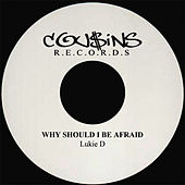 Why Should I Be Afraid by Lukie D