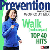 Prevention Magazine Workout Mix - Walk Top 40 Hits (60 Min Non-Stop Moderate Pace 124-128 BPM) by Various Artists