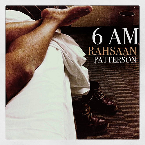 6 Am by Rahsaan Patterson