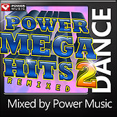 Power Mega Hits Remixed Vol 2 (Mixed By Power Music) by Various Artists