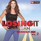 Losing It with Jillian Vol 2 [60 Minute Non-Stop Workout Mix (128-135 BPM)] by Various Artists