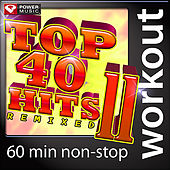 Top 40 Hits Remixed Vol. 11 (60 Minute Non-Stop Workout Music [128 BPM] by Various Artists