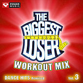 The Biggest Loser Workout Mix - Dance Hits Remixed Vol. 3 [60 Minute Non-Stop Workout Mix (130-135)] by Various Artists