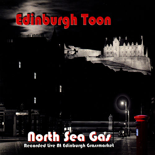 Edinburgh Toon by North Sea Gas