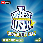 The Biggest Loser Workout Mix - Dance Hits Remixed Vol. 2 [60 Minute Non-Stop Workout Mix (130-135)] by Various Artists
