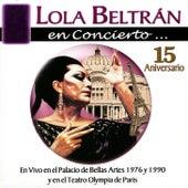 Lola Beltrán en Concierto - 15 Aniversario, En Vivo en el Palacio de Bellas Artes 1976 y en el Teatro Olympia de Paris by Lola Beltran