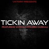Tickin Away (feat. Wu10 & Kathleen Carnali) - Single by Viktory