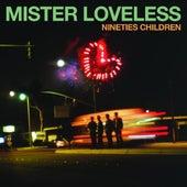 Nineties Children - Single by Mister Loveless