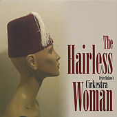 The Hairless Woman by Cirkestra