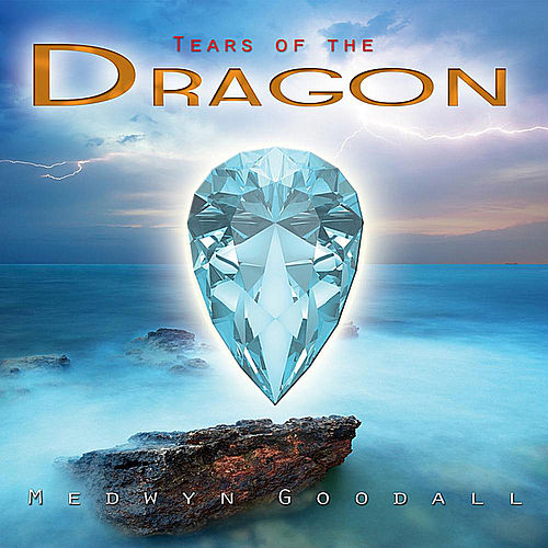 Tears of the Dragon by Medwyn Goodall
