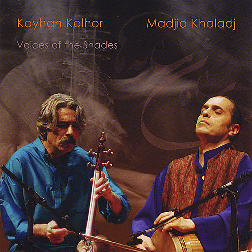 Voices of the Shades (Saamaan-e saayeh'haa) by Kayhan Kalhor