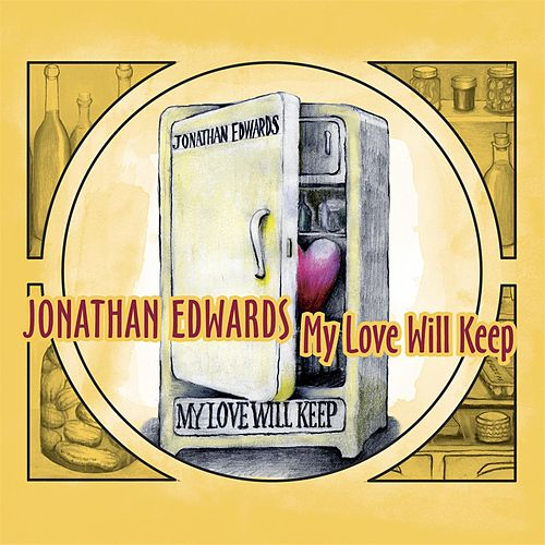 My Love Will Keep by Jonathan Edwards