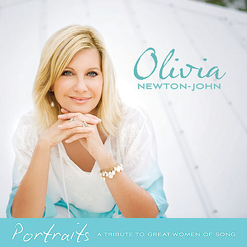 Portraits: A Tribute To Great Women Of Song by Olivia Newton-John