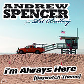 I'm Always Here (Baywatch Theme) (Bonus Bundle) by Andrew Spencer