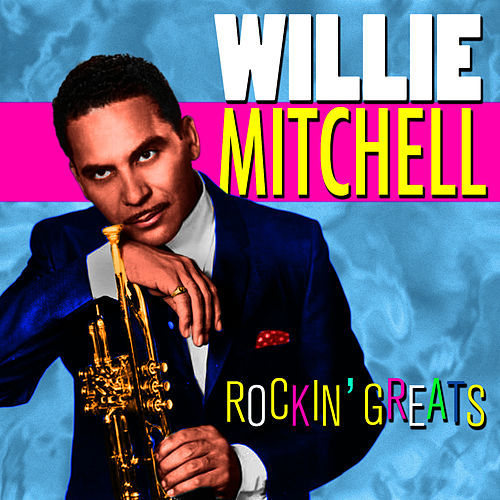 Rockin' Greats by Willie Mitchell