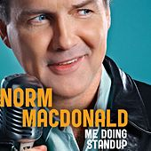 Me Doing Standup by Norm MacDonald