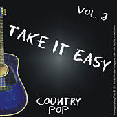 Take it Easy - Country Pop Vol. 3 von Various Artists