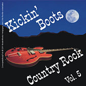 Kickin' Boots - Country Rock Vol. 5 by Various Artists