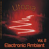 Utopia - Electronic Ambient Vol. 2 by Various Artists