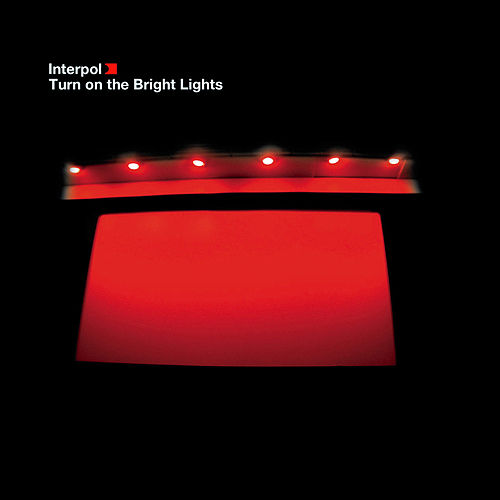 Turn On The Bright Lights by Interpol