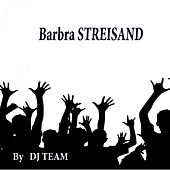Barbra Streisand by Dj Team