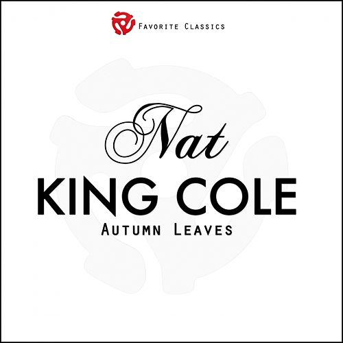 Autumn Leaves by Nat King Cole