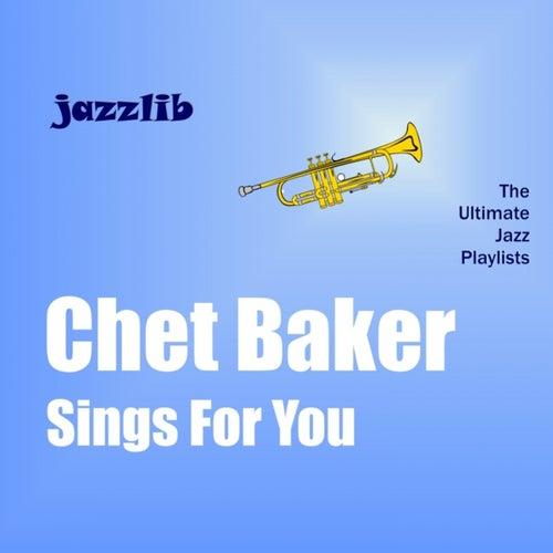 Chet Baker Sings for You by Chet Baker