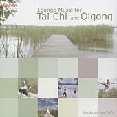 Lounge Music for Thai Chi and Qigong by Tai Chi And Qigong