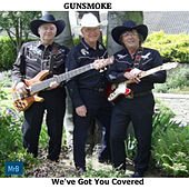 We've Got You Covered by Gunsmoke