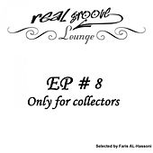 Real Groove Lounge, Part 8 (Only for Collectors, Selected by Faris AL-Hassoni) by Various Artists
