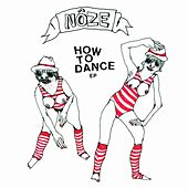 How To Dance EP by Noze