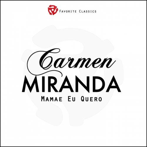 Mamae Eu Quero by Carmen Miranda