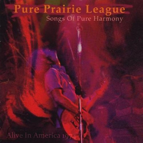 Alive In America '74 by Pure Prairie League