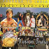 Passage to India: Fusion India by Various Artists