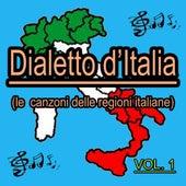 Dialetto italiano, vol. 1 (Le canzoni delle regioni italiane) by Various Artists