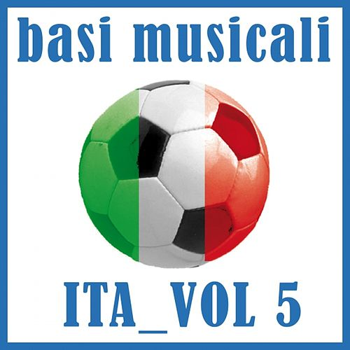 Basi musicali: Ita, vol. 5 (Karaoke) by Various Artists